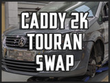 Caddy 2K Project - Touran Conversion