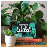 Keep Life Wild Desk Decor