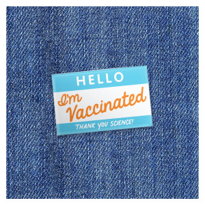 Hello I'm Vaccinated - Thanks Science - Pin