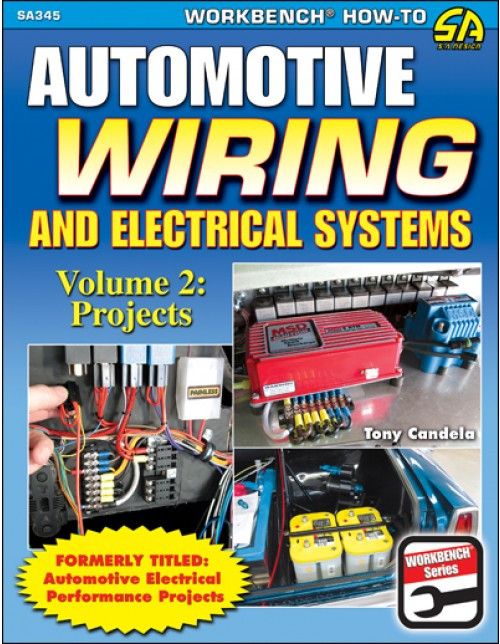 SA Designs SA345 Book Automotive Wiring & Electrical Systems Volume 2: Projects
