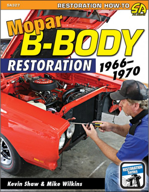 SA Designs SA327 Book - Mopar B-Body Restoration - 1966-1970 - 176 Pages