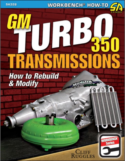SA Designs SA326 Book - How To Rebuild & Modify GM Turbo 350 Transmissions TH350