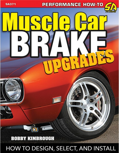SA Designs SA371 Book - Muscle Car Brake Upgrades: Design, Select & Install