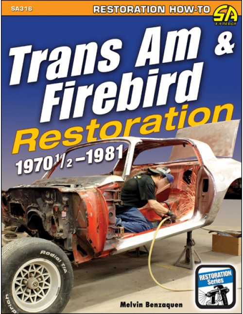 SA Designs SA316 Book - Trans Am & Firebird Restoration - 1970-1981 - 176 Pages