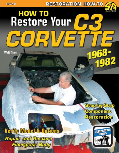 SA Designs SA248 Book - How to Restore Your Corvette C3 1968-1982 - 176 pages