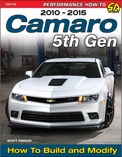 SA Designs SA312 Book - Camaro 5th Gen 2010-2015 How to Build and Modify 192pgs