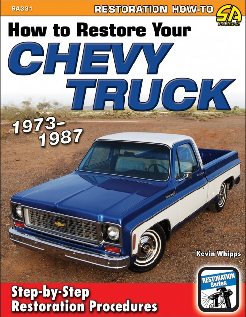 SA Designs SA331 Book - How to Restore Your Chevy Truck 1973-1987 - 176 pages