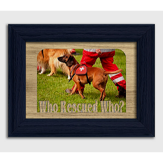 Who Rescued Who? Tabletop Picture Frame - Holds 4x6 Photo - Multiple Color Options