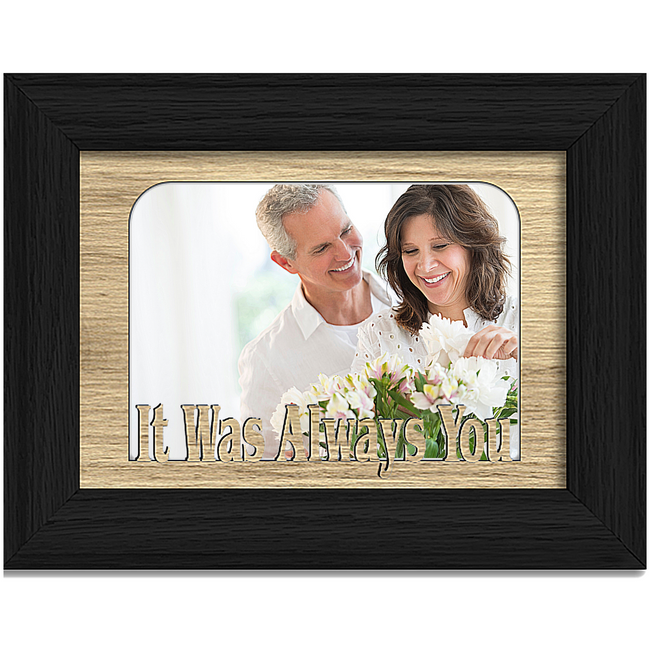 It Was Always You Tabletop Picture Frame - Holds 4x6 Photo - Multiple Color Options