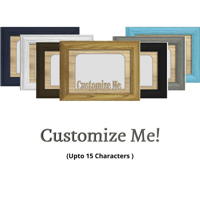 Customize Me 5x7 Tabletop Picture Frame - Holds 4x6 Photo - Multiple Color Options - Personalized Frame with Any Word or Phrase