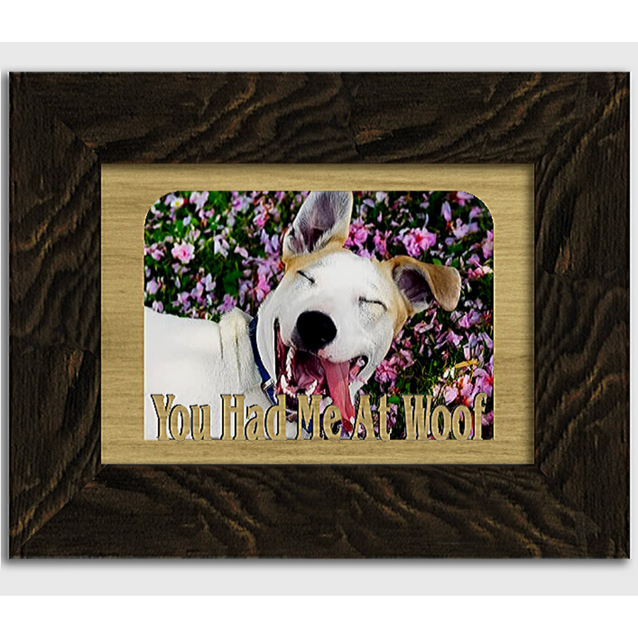 You Had Me At Woof Tabletop Picture Frame - Holds 4x6 Photo - Multiple Color Options