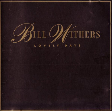 Bill Withers - Lovely Days CD