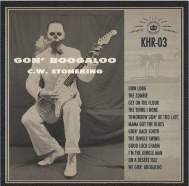 C.W. Stoneking - Gon' Boogaloo CD