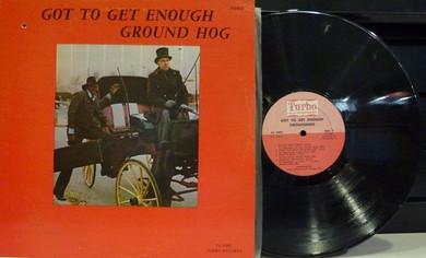 Groundhog - Got To Get Enough Vinyl (Used)