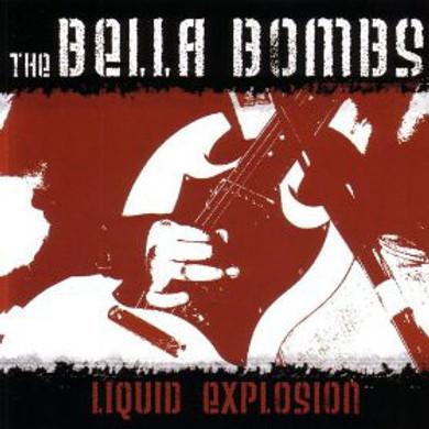 Bella Bombs - Liquid Explosion CD