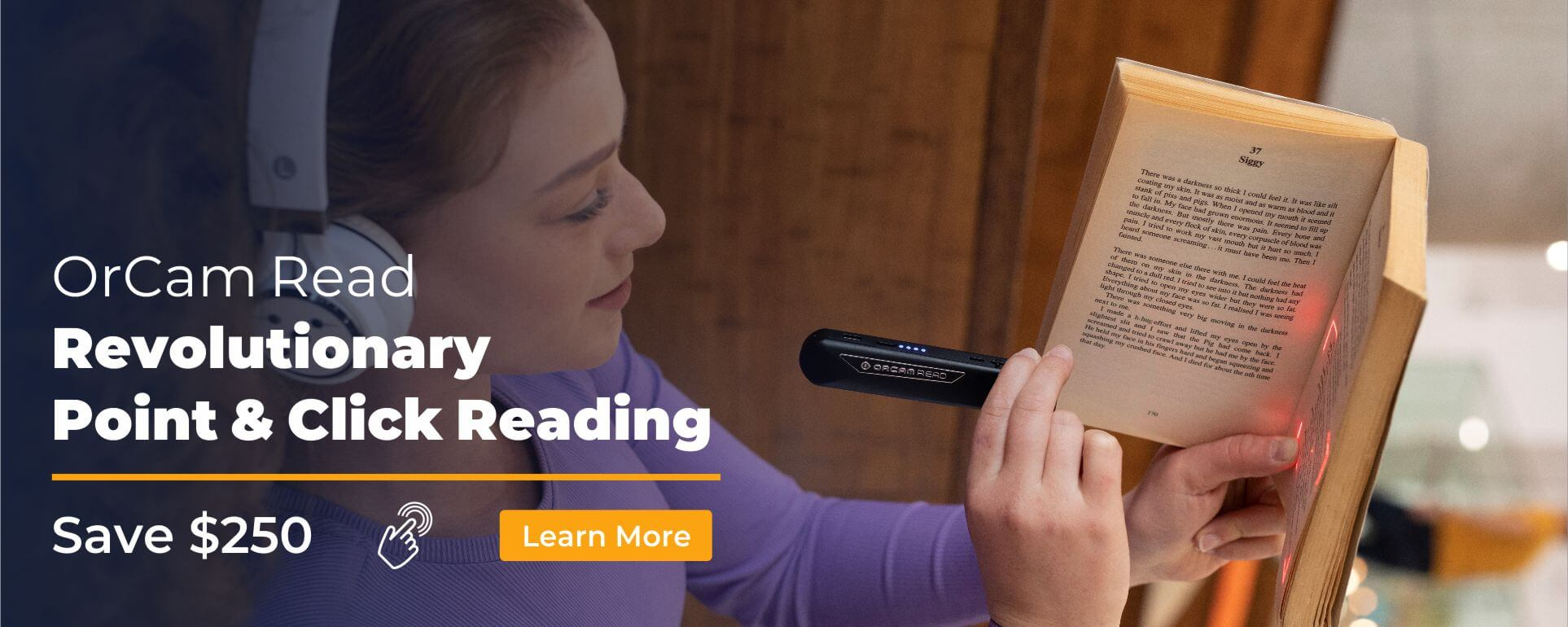 Back to school is around the corner. Same $250 on OrCam Read Classic and OrCam Read Smart essential devices. Young female holding an OrCam Read while reading a book.