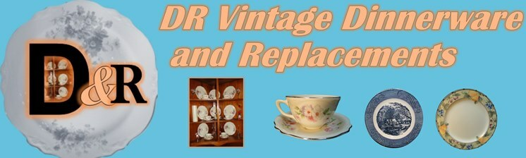 DR Vintage Dinnerware and Replacements