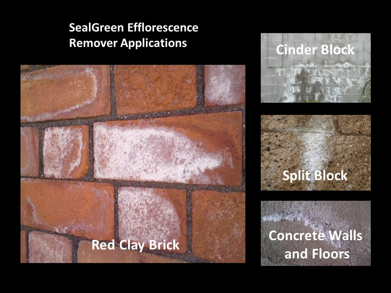 SealGreen Efflorescence Remover cleans red clay bricks, cinder blocks, pavers, concrete floors and walls, and split face blocks.
