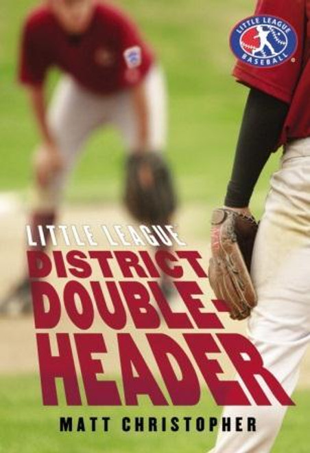 """Little League District Doubleheader"" Hardcover Book by Matt Christopher View Product Image"