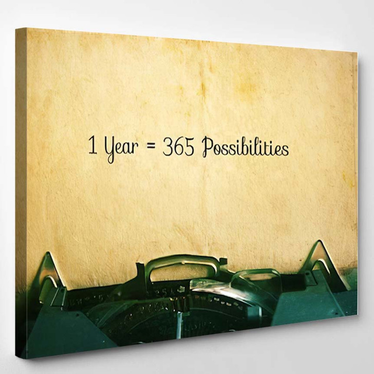 1 Year 365 Possibilities Inspiration Motivational - Quotes Canvas Art Print