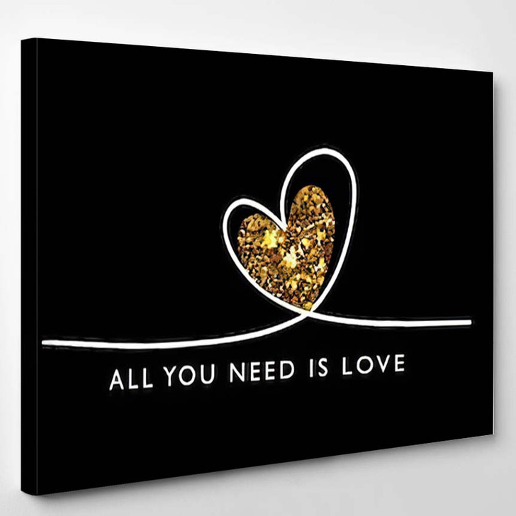 All You Need Love Quote Gold - Quotes Canvas Art Print