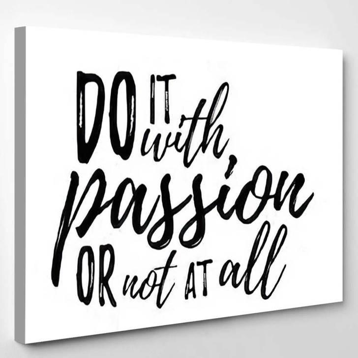 Do Passion Not All Typographic Motivational - Quotes Canvas Art Print
