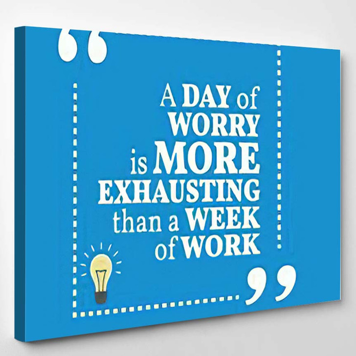 Inspirational Motivational Quote Day Worry More - Quotes Canvas Art Print
