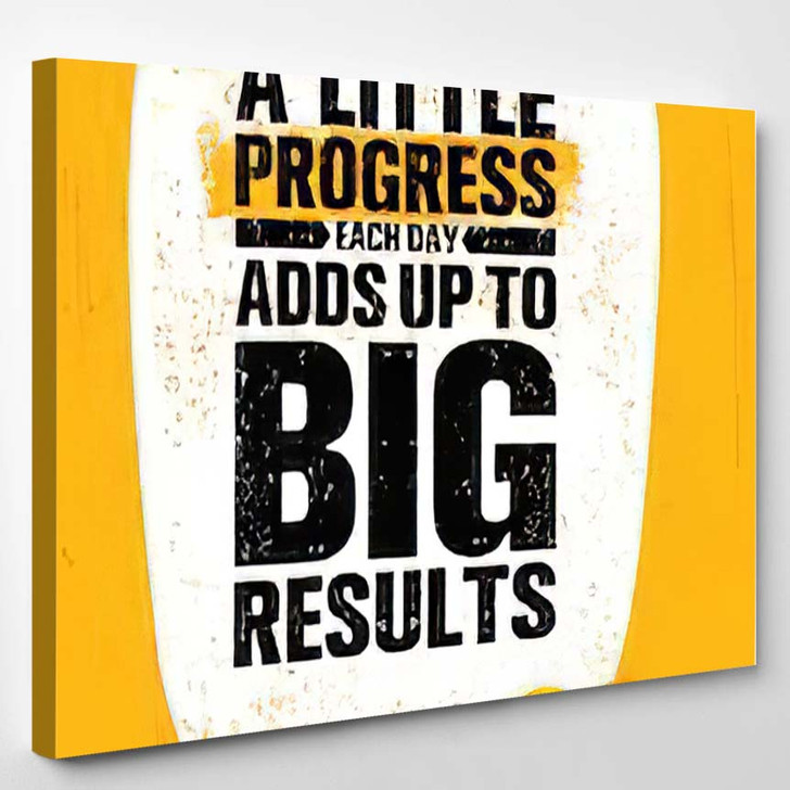 Little Progress Each Day Adds Big - Quotes Canvas Art Print
