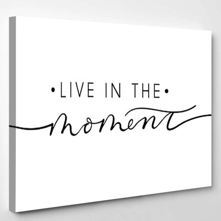 Live Moment Inspirational Lettering Quote Vector - Quotes Canvas Art Print