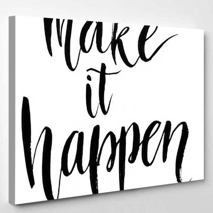 Make Happen Black Inspirational Quote Isolated - Quotes Canvas Art Print