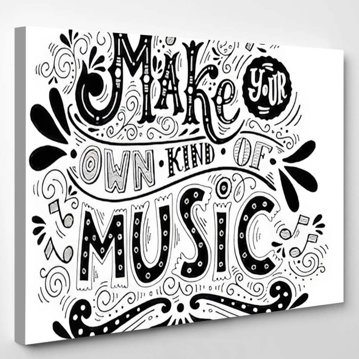 Make Your Own Kind Music Inspirational - Quotes Canvas Art Print