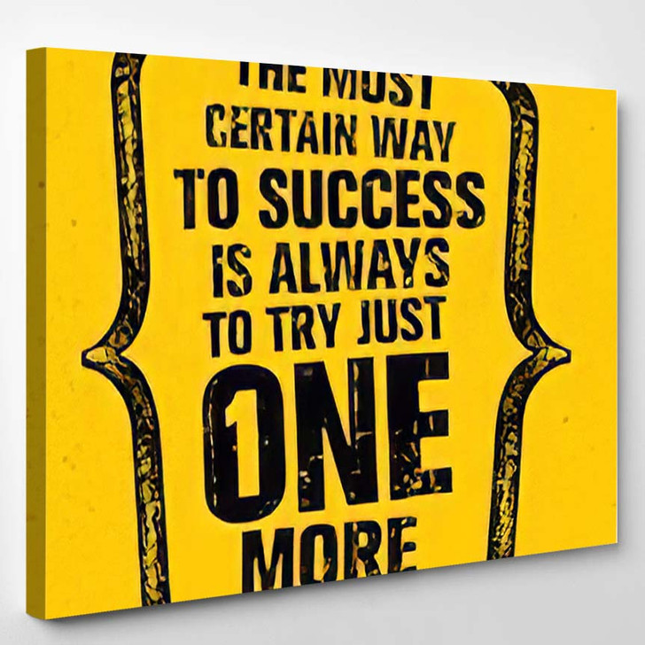 Most Certain Way Success Always Try - Quotes Canvas Art Print