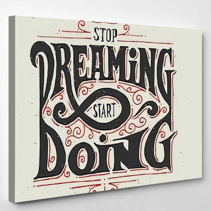 Motivational Quote Stop Dreaming Start Doing - Quotes Canvas Art Print