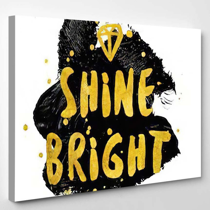 Shine Bright Typography Poster Black Gold - Quotes Canvas Art Print