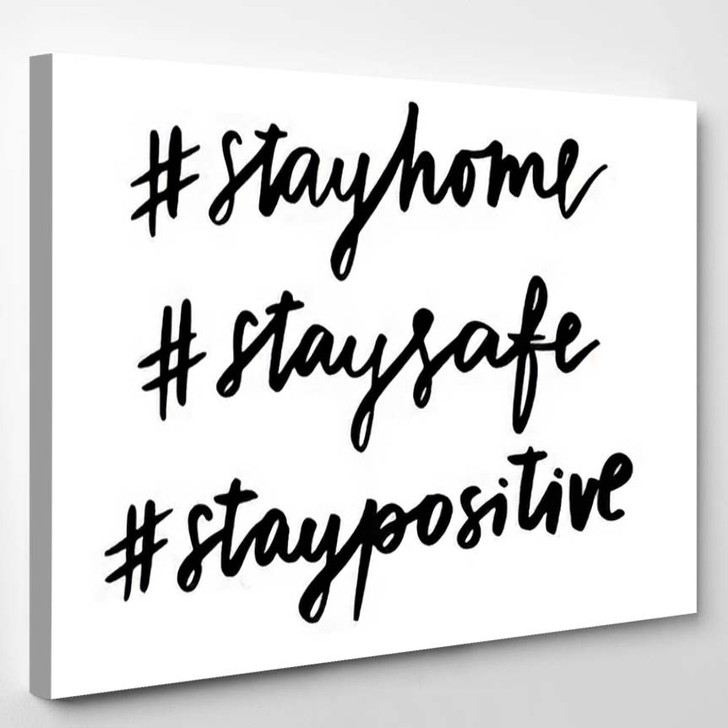 Stay Home Safe Positive Isolated Vector - Quotes Canvas Art Print