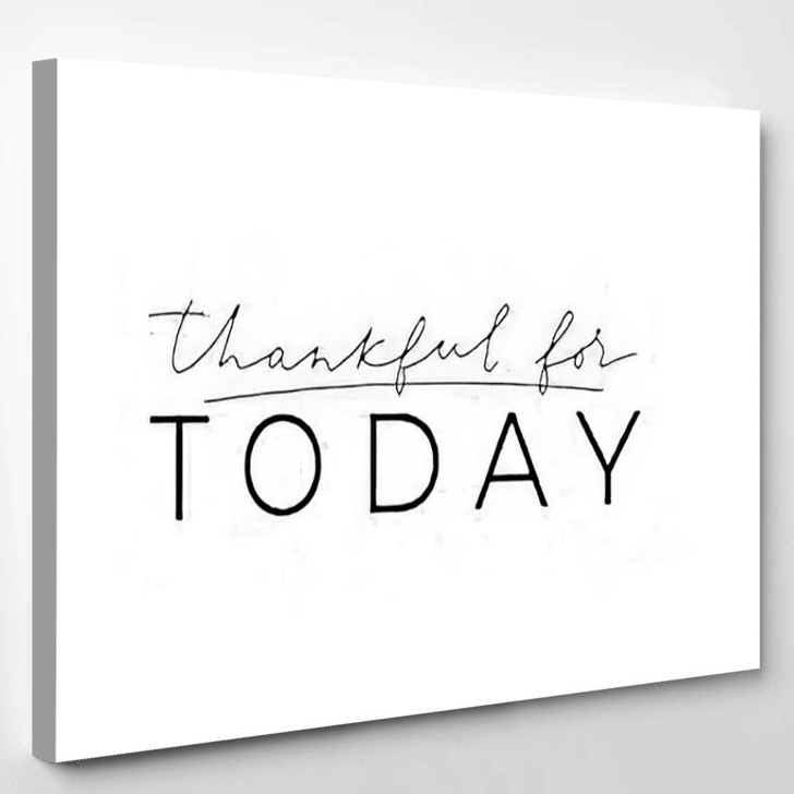 Thankful Today Love Inspirational Quote Vector - Quotes Canvas Art Print