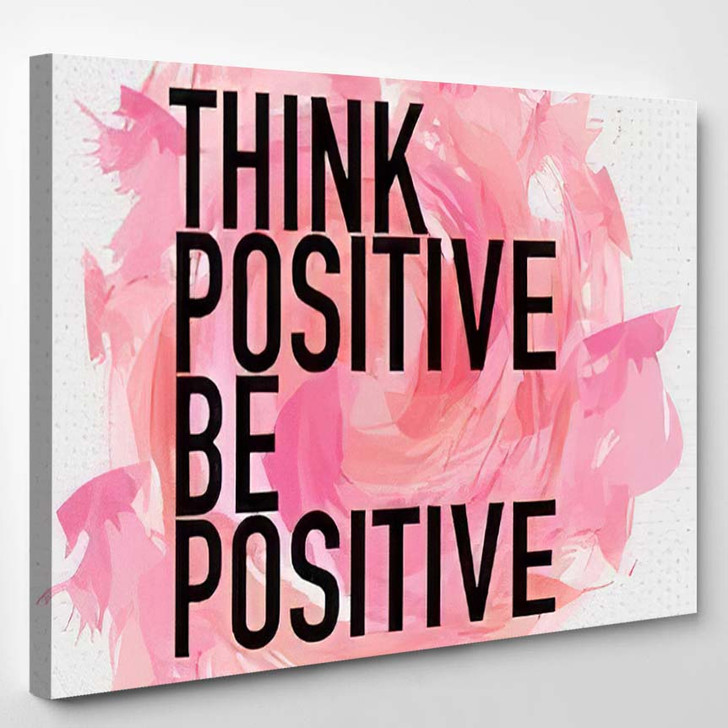 Think Positive Be Quote Typographic Background - Quotes Canvas Art Print