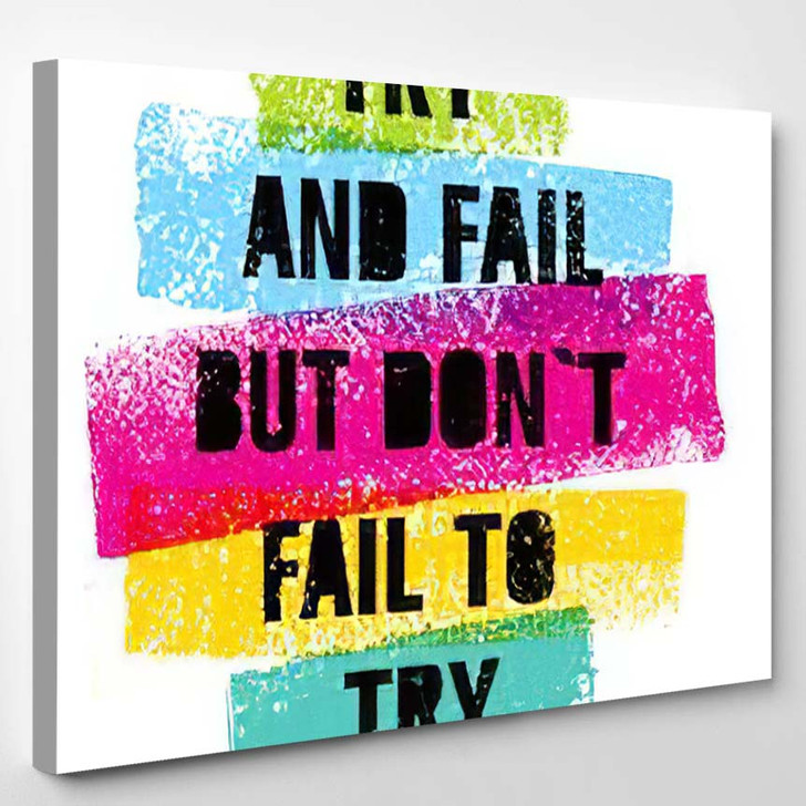 Try Fail Dont T Bright Motivation - Quotes Canvas Art Print