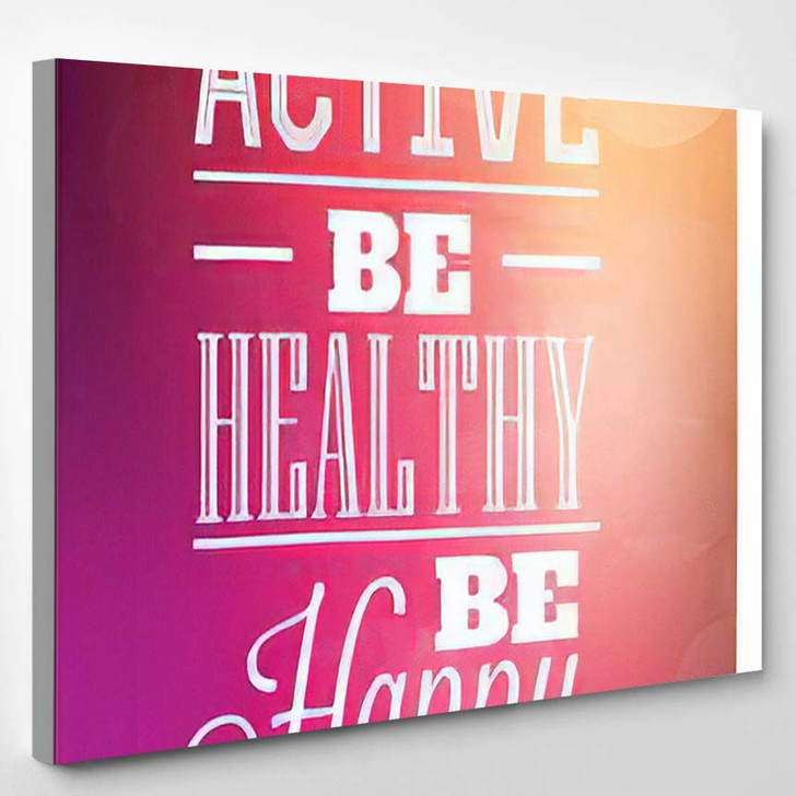 Typographic Poster Design Be Active Healthy - Quotes Canvas Art Print
