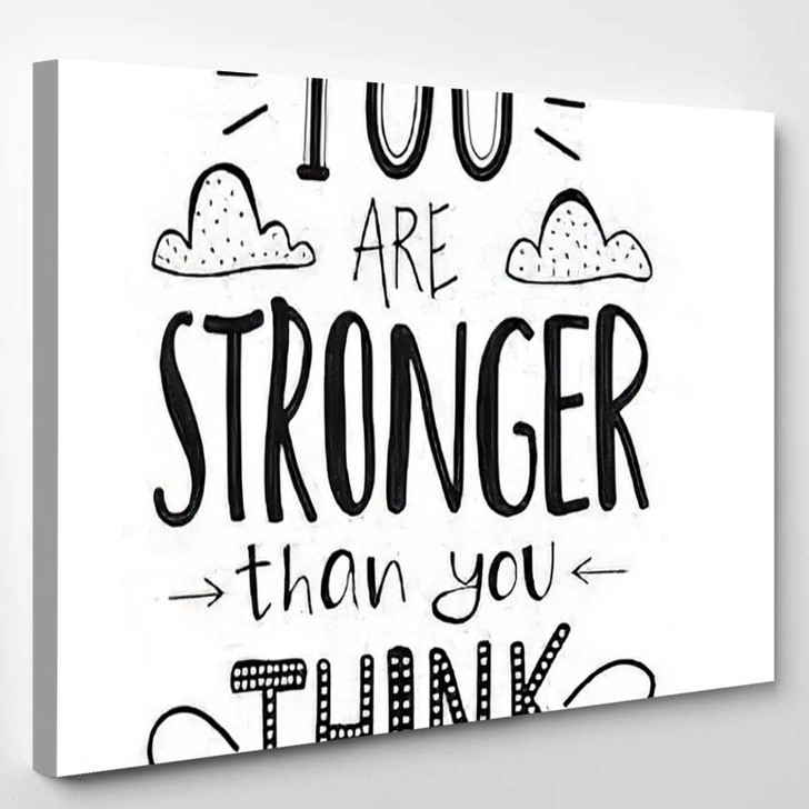 You Stronger Than Think Lettering Doodle - Quotes Canvas Art Print