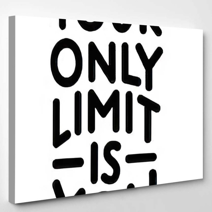Your Only Limit You Motivation Quote - Quotes Canvas Art Print