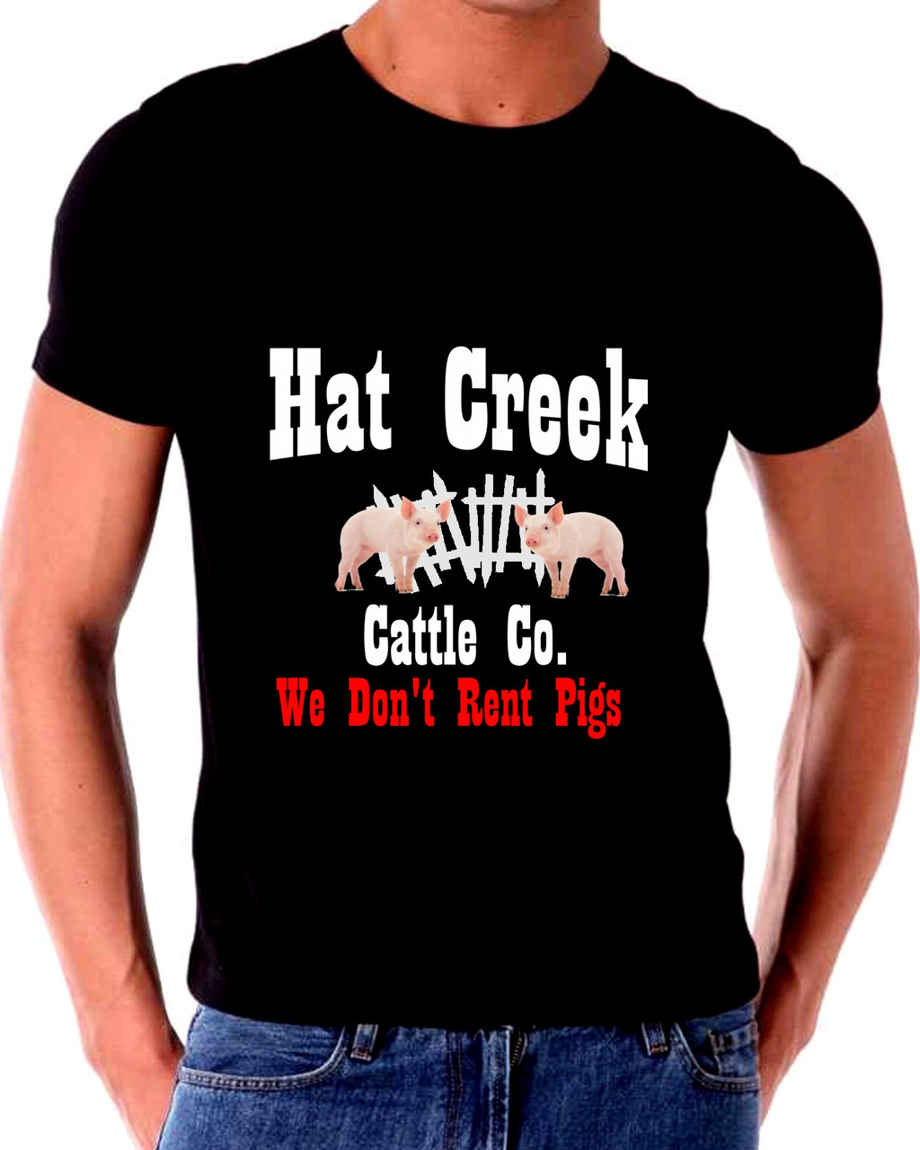 Hat Creek Cattle Company We Don't Rent Pigs Lonesome Dove T shirt
