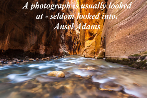 Famous Quote Poster  A Photograph Is Usually Looked At - Seldom Looked Into. Ansel Adams