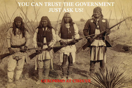 Famous Quote Poster  You Can Trust The Government Just Ask Us Geronimo Native American Indian Warrior