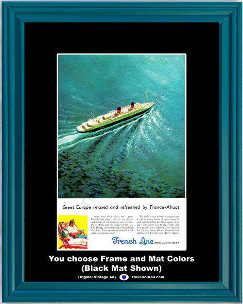 1956 French Line Cruise Vintage Ad European Vacation Travel Europe France Deck Chair Ship Boat 56 *You Choose Frame-Mat Colors-Free USA S&H*