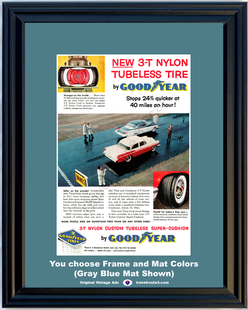 1956 Goodyear Tires Vintage Ad Good Year Nylon Tubeless 3-T Bias Ply Chrysler Research Testing 56 *You Choose Frame-Mat Colors-Free USA S&H*