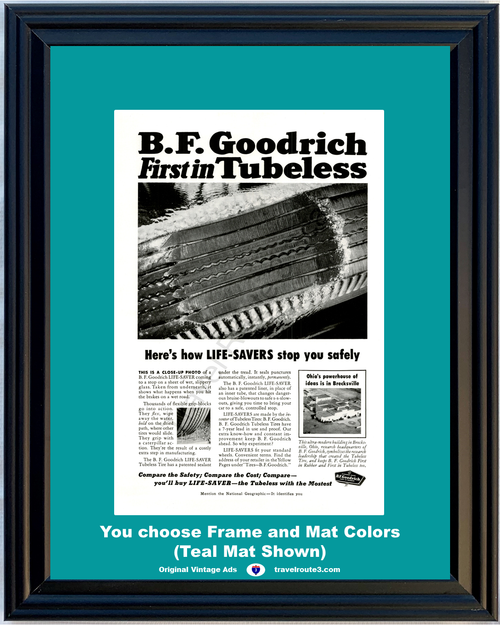 1955 B.F. Goodrich Vintage Ad First in Tubeless Tires Life Savers Safety Mostest 55 *You Choose Frame-Mat Colors-Free USA S&H*