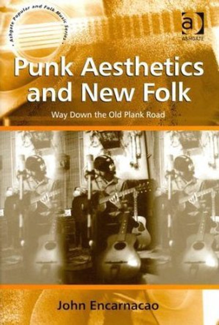 Punk Aesthetics and New Folk (paperback edition)