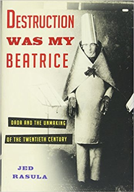 Destruction Was My Beatrice (hardback edition)