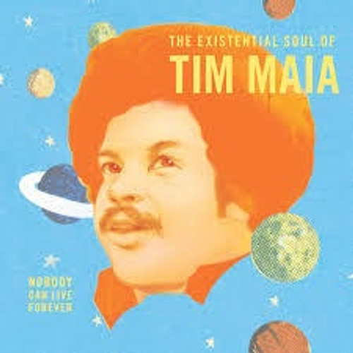 World Psychedelic Classics 4: The Existential Soul of Tim Maia (CD)